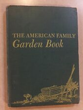 THE AMERICAN FAMILY GARDEN BOOK ROY E. BILES 1943 ILLUSTRATED BLUE RIBBON BOOKS