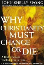 Why Christianity Must Change or Die by Shelby John Spong 9780060675363