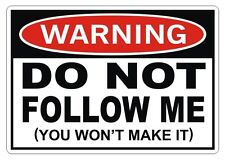WARNING - DO NOT FOLLOW ME Vinyl Decal | Bumper Sticker Off Road 4x4 Funny Jeep