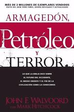 Armagedón, petróleo, y terror: Lo que dice la Biblia acerca del futuro (Spanish