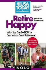 Retire Happy: What You Can Do Now to Guarantee a Great Retirement (USA TODAY/Nol