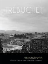 Tr?buchet : Poems: By Schoonebeek, Danniel   Prufer, Kevin