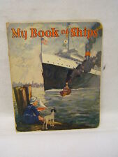 My Book of Ships Saalfield Vintage w/ Full Page Color Illustrations