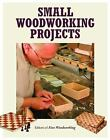 The Best of Fine Woodworking: Small Woodworking Projects by Fine Woodworking Magazine Editors (1992, Paperback)