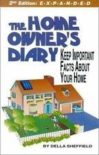 The Home Owner's Diary : Keep Important Facts about Your Home by Della Sheffield