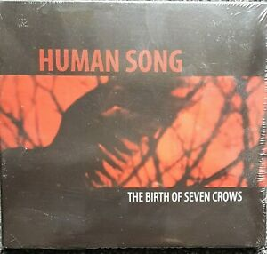 HUMAN SONG The Birth of Seven Crows CD NEUF EMBALLE