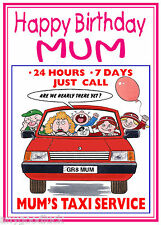 MUM/MOM BIRTHDAY CARD  TAXI SERVICE SCHOOL RUN FUNNY CARTOON FREE POST 1ST CLASS