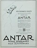 PUBLICITÉ DE PRESSE 1926 LES BONNES HUILES ANTAR HUILES FRANÇAISES POUR AUTO