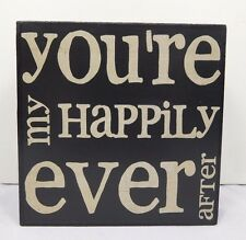 You're my happily ever after - Inspirational box sign by Blossom Bucket #36117