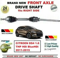 FOR CITROEN DS4 1.6 THP HDi BlueHDi 2011-2015 1x NEW FRONT AXLE RIGHT DRIVESHAFT