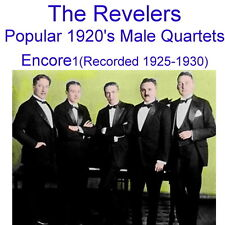 The Revelers - 1920's Male Quartets - Encore 1 [Recorded 1925 -1930] - New CD