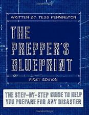 The Prepper's Blueprint: The Step-By-Step Guide To Help You Through Any