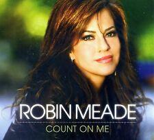 ROBIN MEADE - Count On Me [CD, 2013] - NEW! - 12 tracks - w/ Kenny Loggins