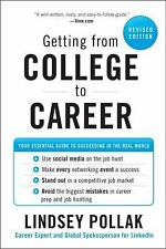 Getting from College to Career : Your Essential Guide to Succeeding in the Real…