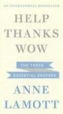 Help, Thanks, Wow by Anne Lamott (Paperback, 2015)