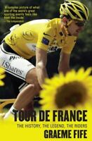 Very Good, Tour de France: The History, The Legend, The Riders, Fife, Graeme, Pa