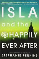 Isla and the Happily Ever After (Anna & the French Kiss 3) by Stephanie Perkins,
