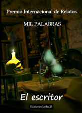 Premio Internacional de Relatos MIL PALABRAS: EL ESCRITOR
