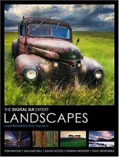Digital SLR Expert: Landscapes: Essential Advice from the Pros,Tom Mackie,Willi