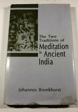 Tho Two Traditions of Meditation in Ancient India by Johannes Bronkhorst