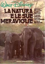 D2  WALT DISNEY: LA NATURA E LE SUE MERAVIGLIE - EDIZ. MONDADORI 4° RIST. 1981