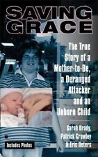 Saving Grace: The True Story of a Mother-to-Be, a Deranged Attacker, and an