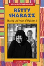 Betty Shabazz: Sharing the Vision of Malcolm X (African-American Biographies)