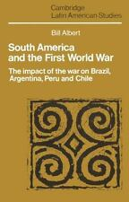 South America and the First World War : The Impact of the War on Brazil,...