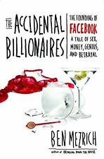 The Accidental Billionaires: The Founding of Facebook: A Tale of Sex, Money, Ge