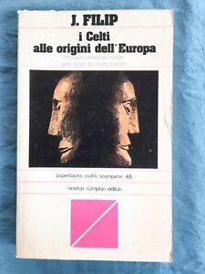 I Celti all'origine dell'Europa. Jan Filip Newton Compton 1980