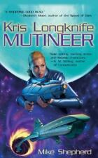 Mutineer (Kris Longknife Series) By Mike Shepherd - Paperback - Very Good