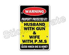 *Aluminum* Property Protected By Husband With Gun  8 x12 Metal Novelty Sign NS