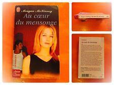 Au coeur du mensonge - Meagan McKimmey - Amour & Destin Roman J'Ai Lu N° 6641