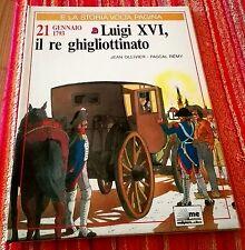 LUIGI XVI, IL RE GHIGLIOTTINATO 21 Gennaio 1793 Per Ragazzi MALIPIERO Edit. 1991
