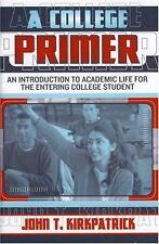 A College Primer : An Introduction to Academic Life for the Entering College...
