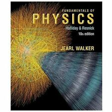 Fundamentals of Physics by David Halliday, Robert Resnick and Jearl Walker...