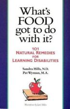 What's Food Got to Do With It?: 101 Natural Remedies for Learning-ExLibrary