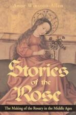 Stories of the Rose: The Making of the Rosary in the Middle Ages, Winston-Allen,