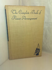 THE COMPLETE BOOK OF FLOWER ARRANGEMENT by Rockwell & Grayson 1947 Hardback