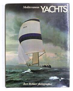 Mediterranean Yachts - Bert Richner photographer - 1^ ed. 1976 Ripalta
