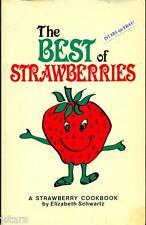 THE BEST OF STRAWBERRIES, A STRAWBERRY COOKBOOK by ELIZABETH SCHWARTZ, RECIPES