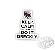 Keep Calm and Do it Dreckly Cornwall Kernow Van Stickers Decal Funny Sticker