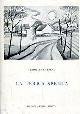 Guido Zavanone LA TERRA SPENTA ded. dell'Autore a Vico Faggi