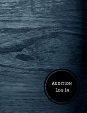 NEW Audition Log In: Audition Log by Journals For All