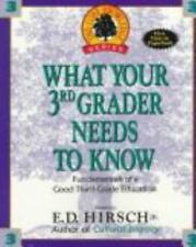 What Your 3rd Grader Needs To Know by Hirsch Jr., E. D., Good Book