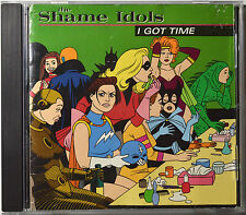 I Got Time by The Shame Idols [US Import - Frontier Rec. - OOP - 1995] - MINT