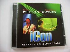 WETTON/DOWNES - ICON LIVE NEVER IN A MILLION YEARS - CD EXCELLENT 2006 - ASIA