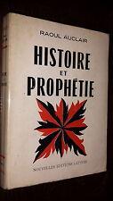 HISTOIRE ET PROPHETIE - Raoul Auclair 1973