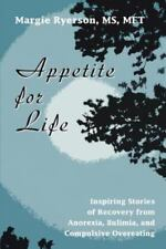 Appetite for Life: Inspiring Stories of Recovery from Anorexia, Bulimia, and Com
