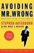 Avoiding Mr. Wrong (and What To Do If You Didnt) by Stephen Arterburn, Meg J. R